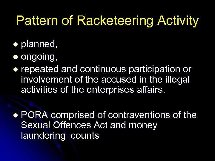 Pattern of Racketeering Activity planned, l ongoing, l repeated and continuous participation or involvement