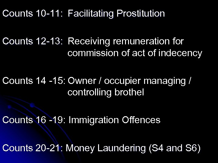 Counts 10 -11: Facilitating Prostitution Counts 12 -13: Receiving remuneration for commission of act