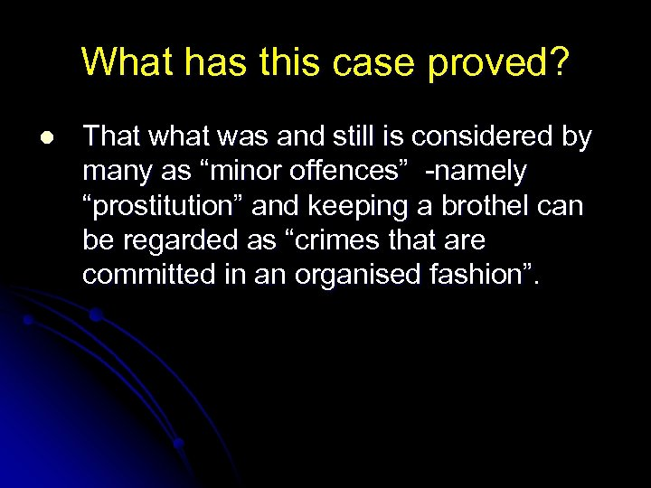 What has this case proved? l That was and still is considered by many
