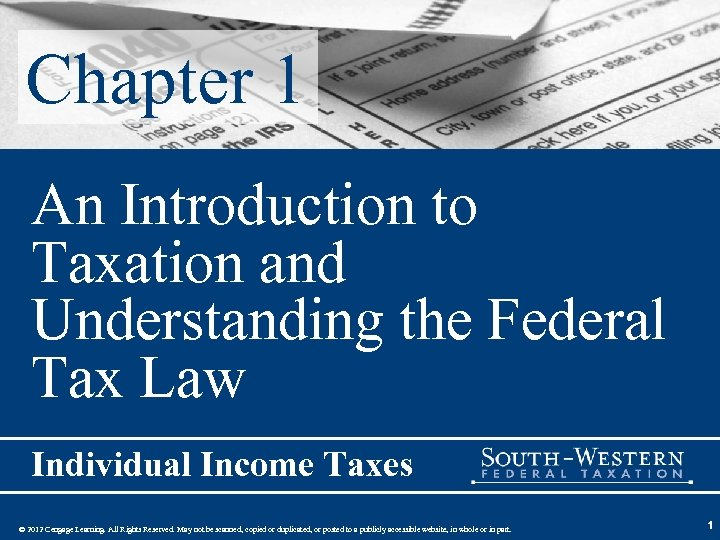 Chapter 1 An Introduction to Taxation and Understanding the Federal Tax Law Individual Income