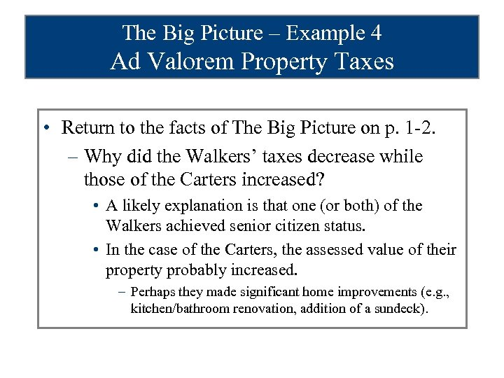The Big Picture – Example 4 Ad Valorem Property Taxes • Return to the