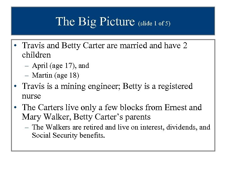 The Big Picture (slide 1 of 5) • Travis and Betty Carter are married