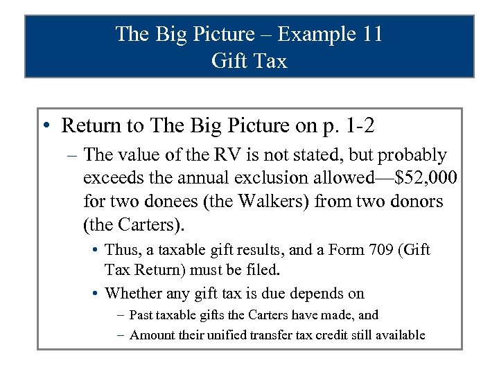 The Big Picture – Example 11 Gift Tax • Return to The Big Picture
