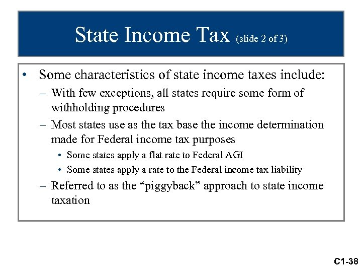 State Income Tax (slide 2 of 3) • Some characteristics of state income taxes