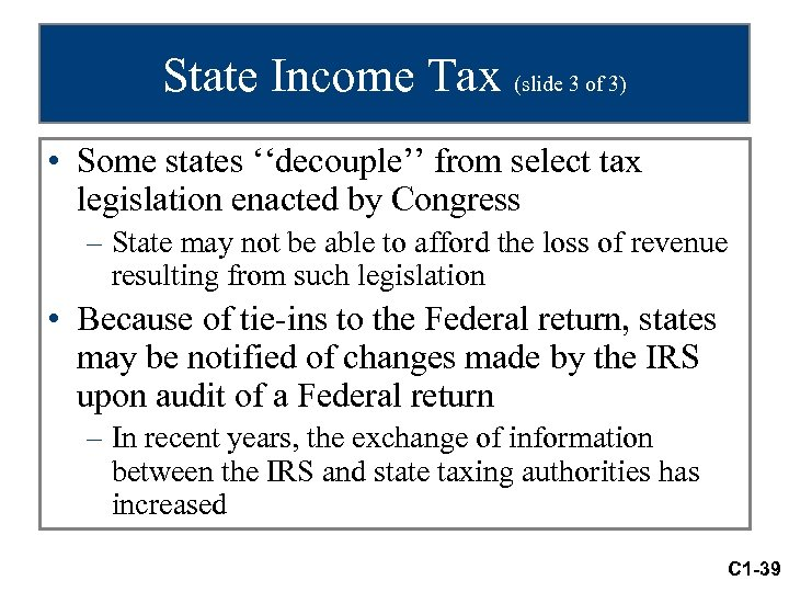 State Income Tax (slide 3 of 3) • Some states ''decouple'' from select tax