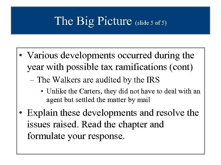 The Big Picture (slide 5 of 5) • Various developments occurred during the year