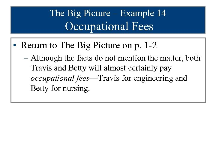 The Big Picture – Example 14 Occupational Fees • Return to The Big Picture