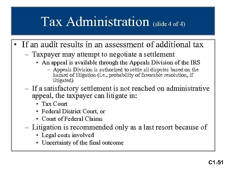 Tax Administration (slide 4 of 4) • If an audit results in an assessment