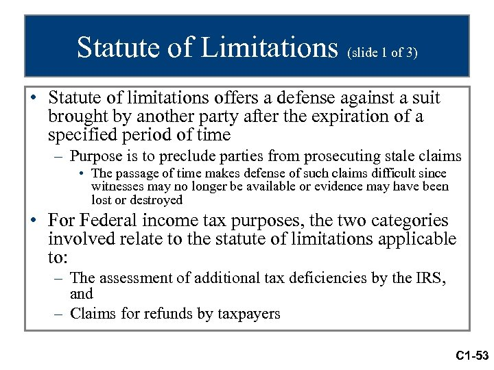 Statute of Limitations (slide 1 of 3) • Statute of limitations offers a defense