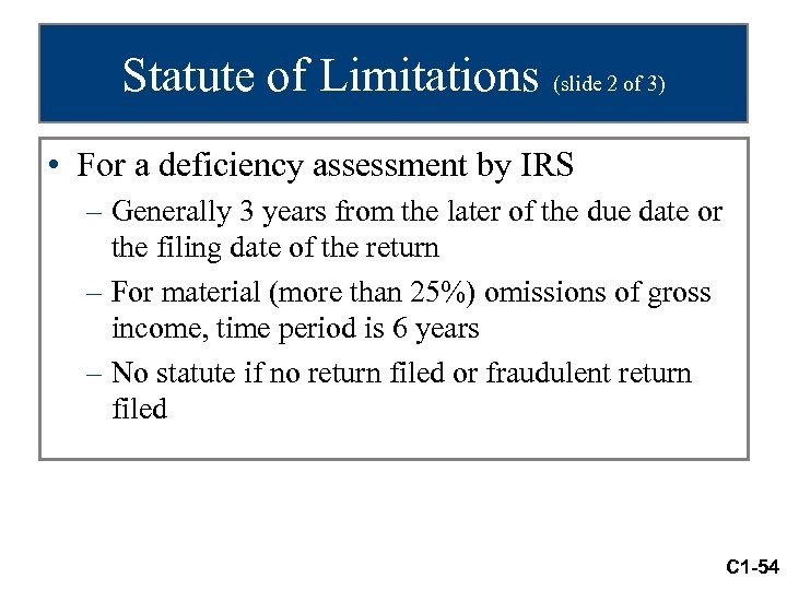Statute of Limitations (slide 2 of 3) • For a deficiency assessment by IRS