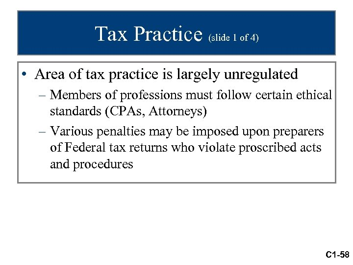 Tax Practice (slide 1 of 4) • Area of tax practice is largely unregulated