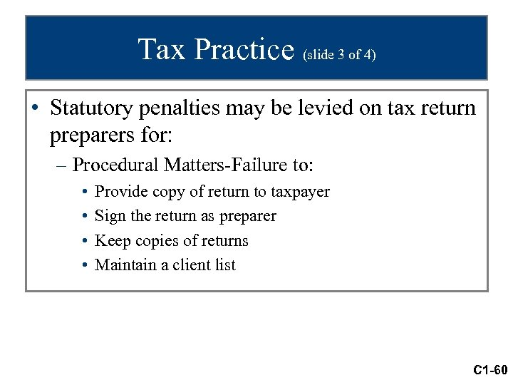 Tax Practice (slide 3 of 4) • Statutory penalties may be levied on tax