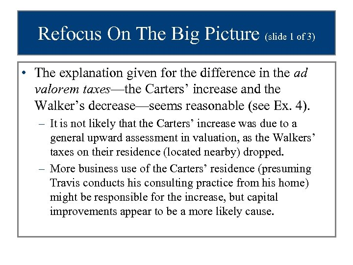 Refocus On The Big Picture (slide 1 of 3) • The explanation given for