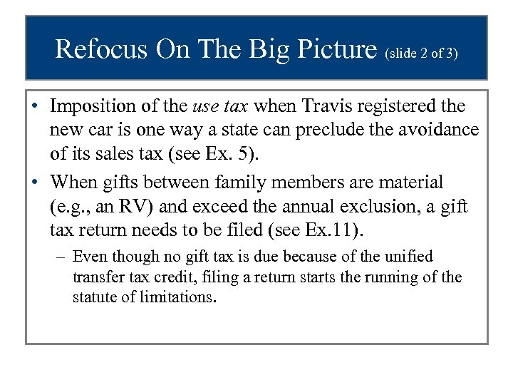 Refocus On The Big Picture (slide 2 of 3) • Imposition of the use