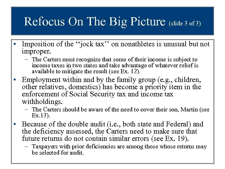 Refocus On The Big Picture (slide 3 of 3) • Imposition of the ''jock