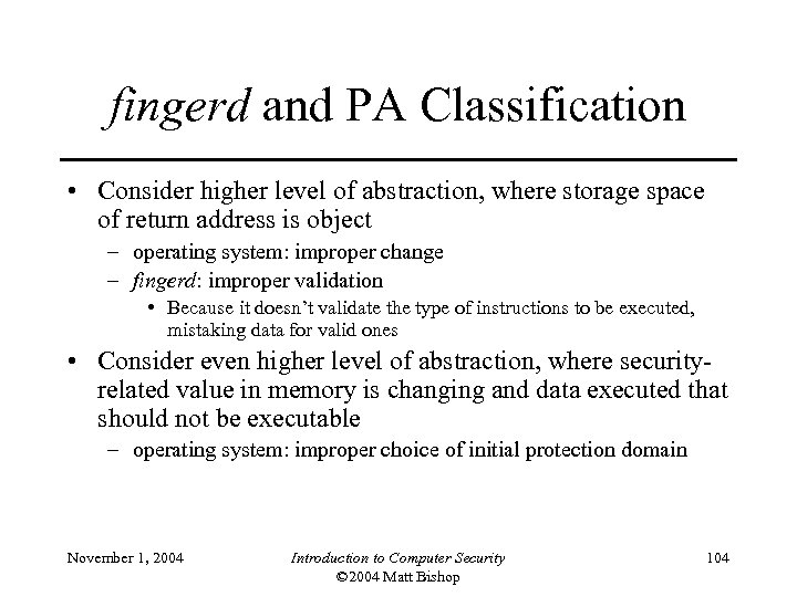 fingerd and PA Classification • Consider higher level of abstraction, where storage space of