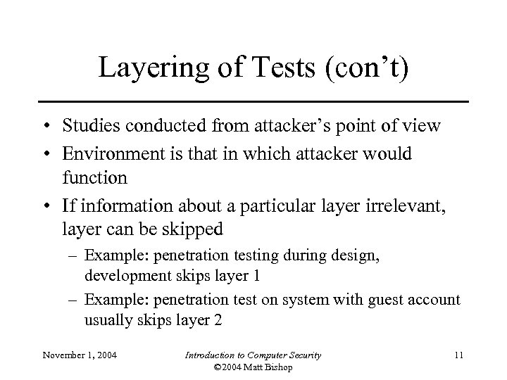 Layering of Tests (con't) • Studies conducted from attacker's point of view • Environment