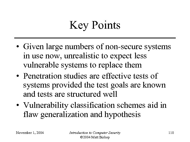 Key Points • Given large numbers of non-secure systems in use now, unrealistic to
