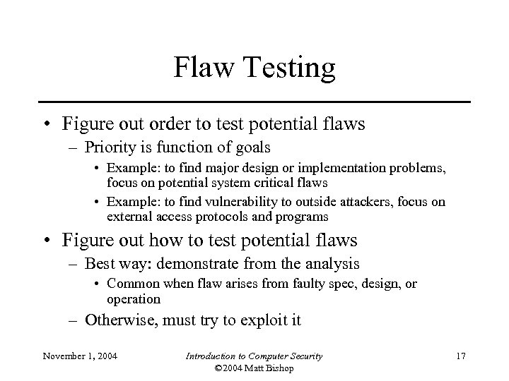 Flaw Testing • Figure out order to test potential flaws – Priority is function
