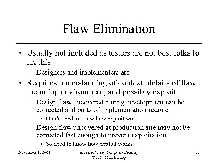 Flaw Elimination • Usually not included as testers are not best folks to fix