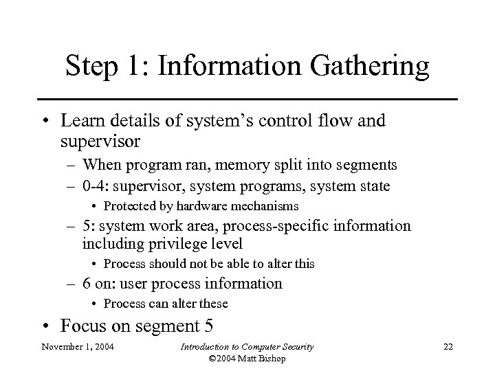 Step 1: Information Gathering • Learn details of system's control flow and supervisor –