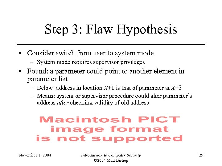 Step 3: Flaw Hypothesis • Consider switch from user to system mode – System