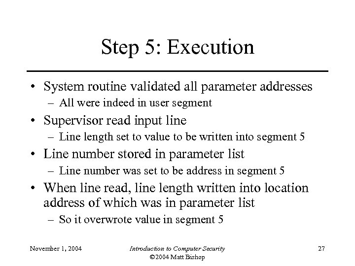 Step 5: Execution • System routine validated all parameter addresses – All were indeed