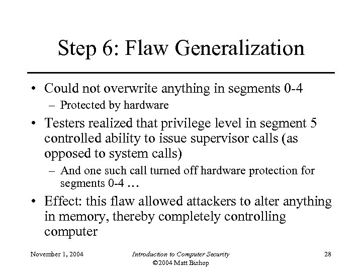 Step 6: Flaw Generalization • Could not overwrite anything in segments 0 -4 –