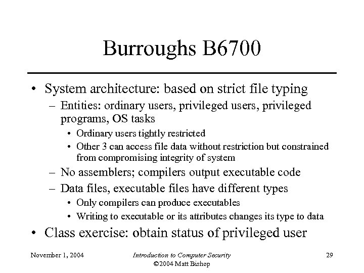 Burroughs B 6700 • System architecture: based on strict file typing – Entities: ordinary