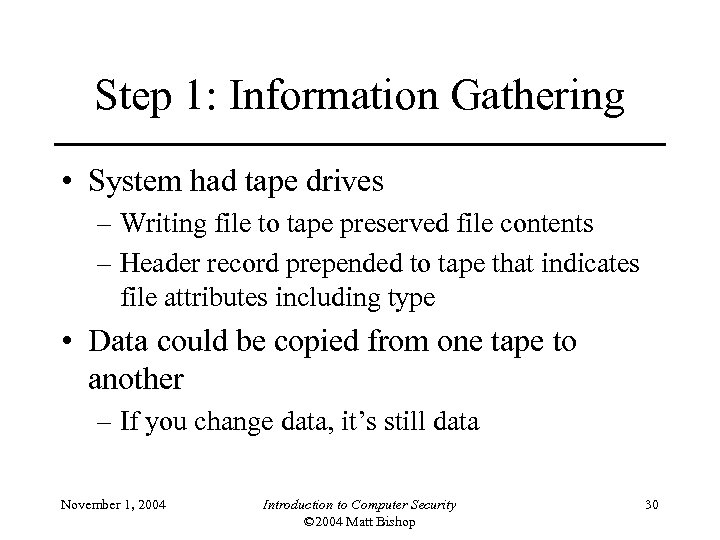 Step 1: Information Gathering • System had tape drives – Writing file to tape