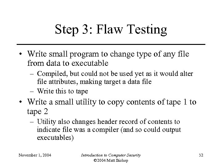 Step 3: Flaw Testing • Write small program to change type of any file