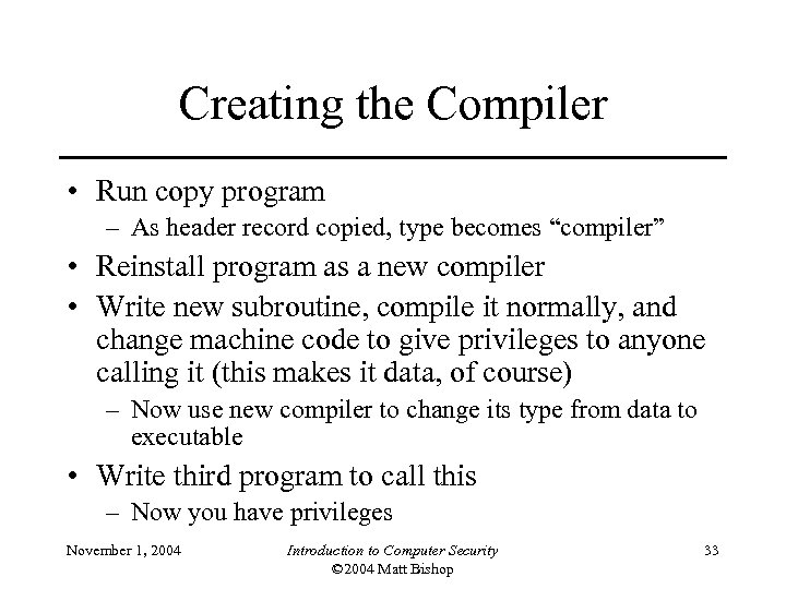 Creating the Compiler • Run copy program – As header record copied, type becomes