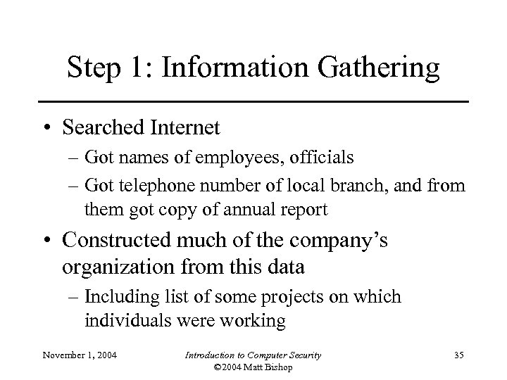 Step 1: Information Gathering • Searched Internet – Got names of employees, officials –