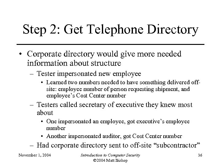 Step 2: Get Telephone Directory • Corporate directory would give more needed information about