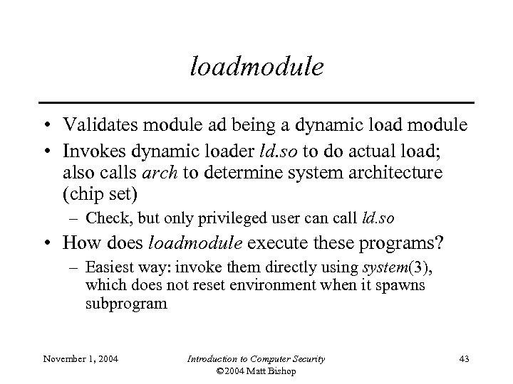 loadmodule • Validates module ad being a dynamic load module • Invokes dynamic loader
