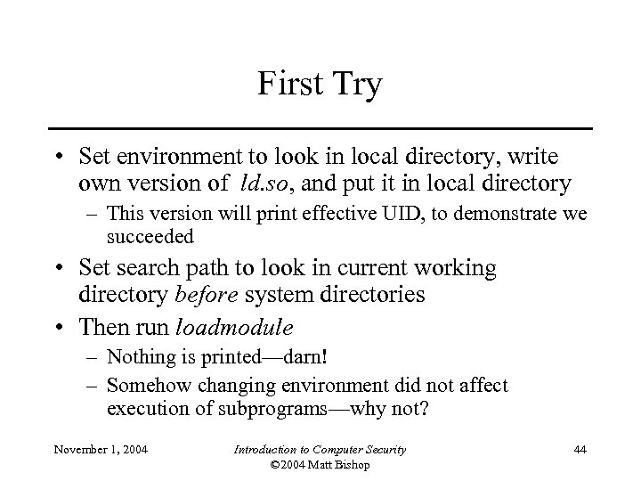 First Try • Set environment to look in local directory, write own version of