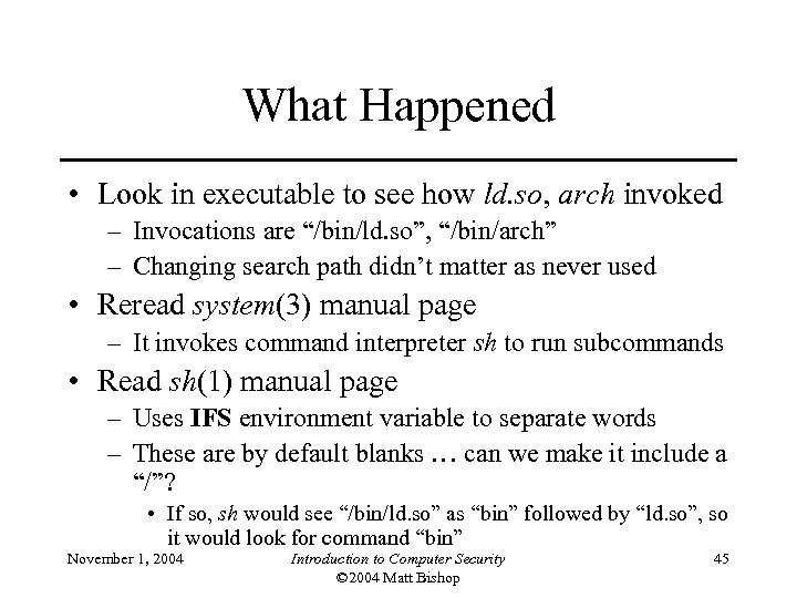 What Happened • Look in executable to see how ld. so, arch invoked –