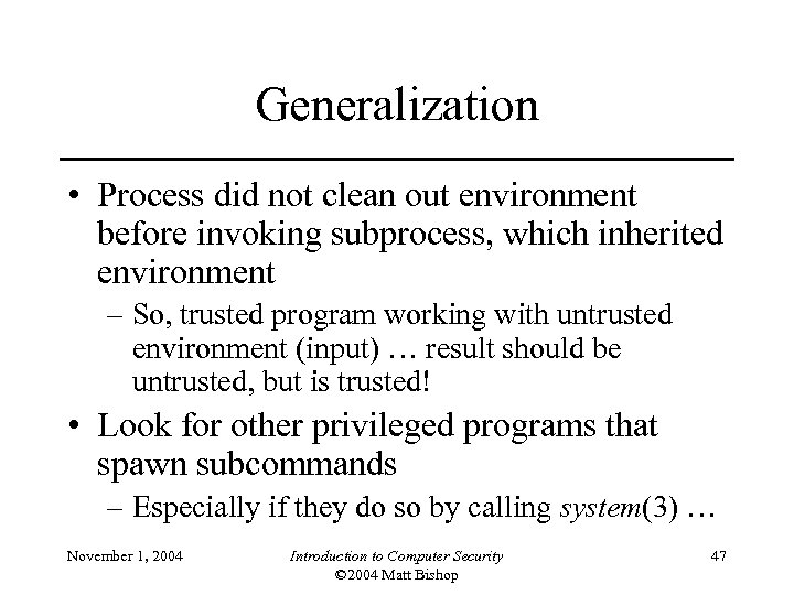 Generalization • Process did not clean out environment before invoking subprocess, which inherited environment