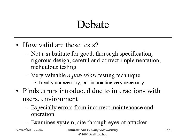 Debate • How valid are these tests? – Not a substitute for good, thorough