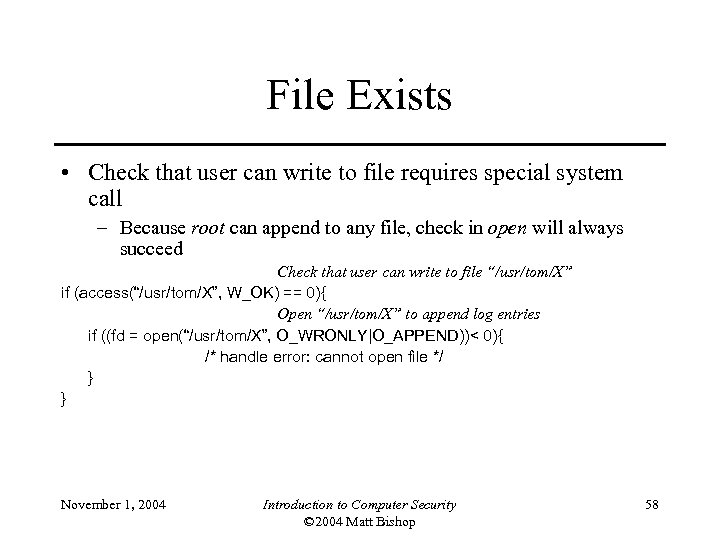 File Exists • Check that user can write to file requires special system call