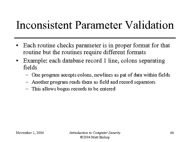 Inconsistent Parameter Validation • Each routine checks parameter is in proper format for that