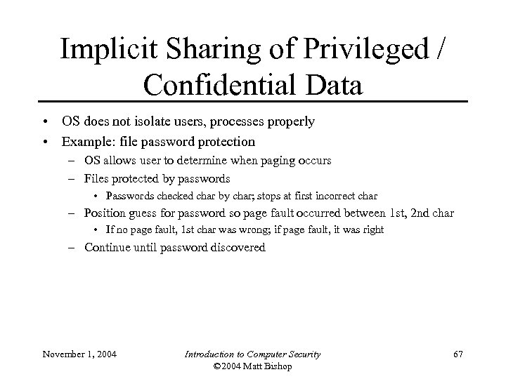 Implicit Sharing of Privileged / Confidential Data • OS does not isolate users, processes