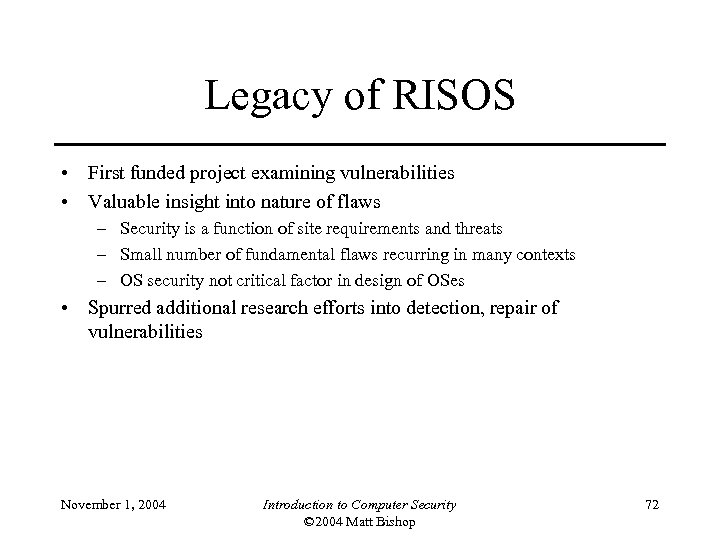 Legacy of RISOS • First funded project examining vulnerabilities • Valuable insight into nature