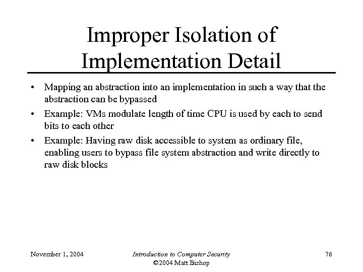 Improper Isolation of Implementation Detail • Mapping an abstraction into an implementation in such