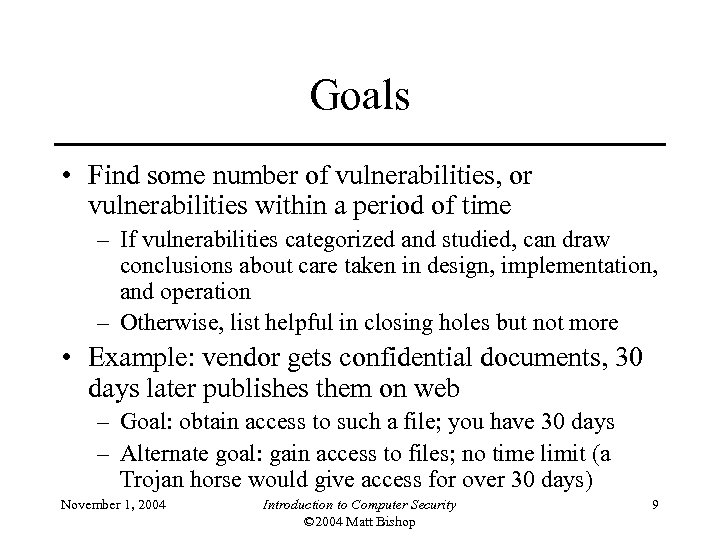 Goals • Find some number of vulnerabilities, or vulnerabilities within a period of time
