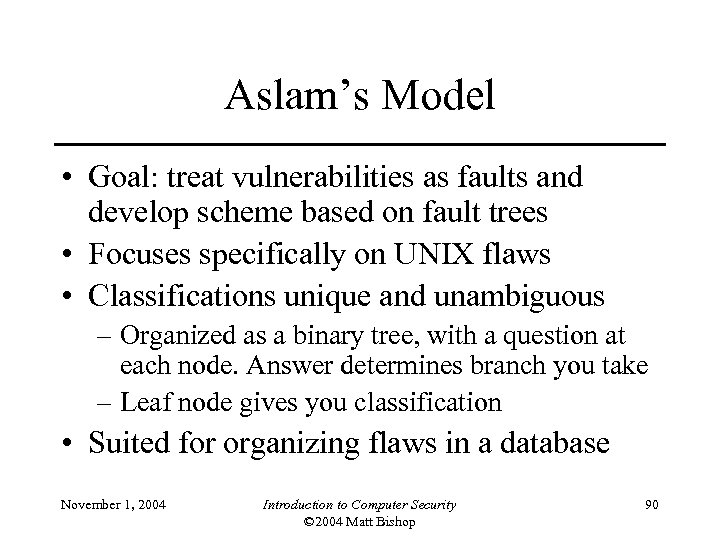 Aslam's Model • Goal: treat vulnerabilities as faults and develop scheme based on fault
