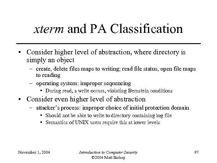xterm and PA Classification • Consider higher level of abstraction, where directory is simply