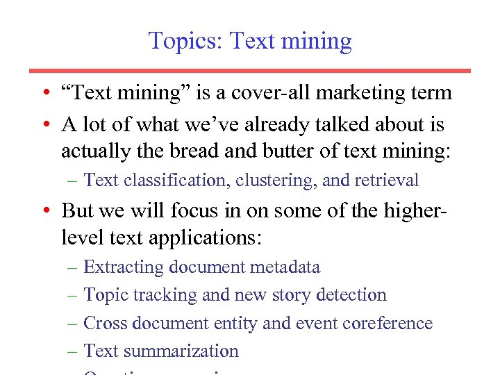"Topics: Text mining • ""Text mining"" is a cover-all marketing term • A lot"