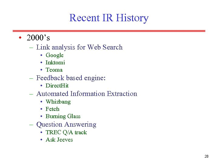 Recent IR History • 2000's – Link analysis for Web Search • Google •